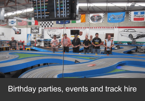 Birthday Parties, Events and Slot Car Track Hire